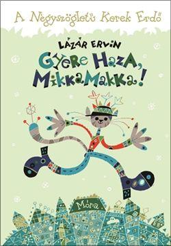 Gyere haza, Mikkamakka! - Lázár Ervin pdf epub