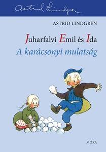 Juharfalvi Emil és Ida - A karácsonyi mulatság - Astrid Lindgren |
