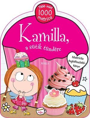 Kamilla, a sütik tündére - Lara Ede |
