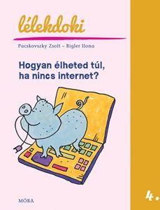 Hogyan élheted túl, ha nincs internet? - Pacskovszky Zsolt |