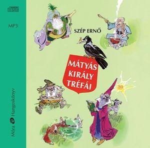 Mátyás király tréfái - Hangoskönyv - MP3 - Szép Ernő |