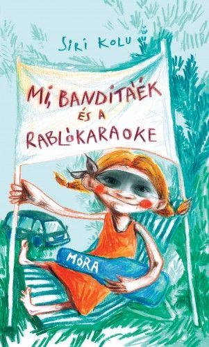 Mi, Banditáék és a Rablókaraoke -  pdf epub