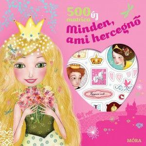 Minden, ami hercegnő - 500 új matrica - Móra könyvkiadó pdf epub