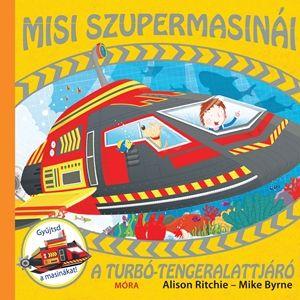 A turbó-tengeralattjáró - Misi szupermasinái - Alison Ritchie  