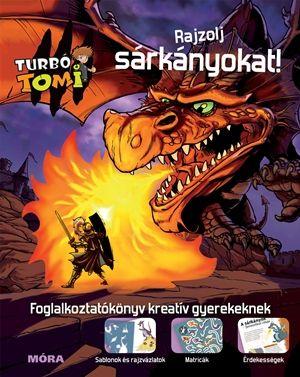 Turbó Tomi - Rajzolj sárkányokat! - Móra könyvkiadó pdf epub