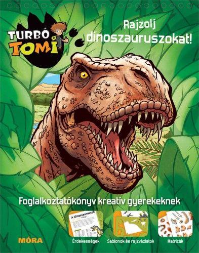 Turbó Tomi - Rajzolj dinoszauruszokat! - Móra könyvkiadó pdf epub
