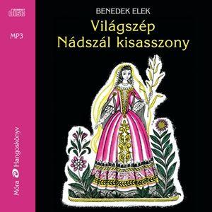 Világszép Nádszál kisasszony - Hangoskönyv - Benedek Elek pdf epub