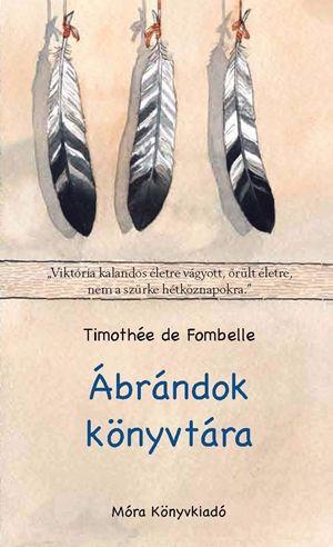 Ábrándok könyvtára - Timothée de Fombelle pdf epub