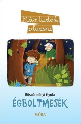 Égboltmesék - Böszörményi Gyula pdf epub