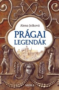 Prágai legendák - Alena Jezková |