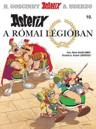 Asterix 10.- Asterix a római légióban - René Goscinny pdf epub