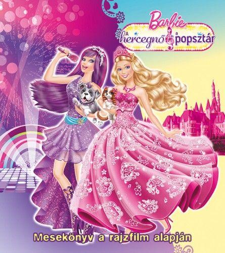 Barbie - A hercegnő és a Popsztár - Mesekönyv a rajzfilm alapján -  pdf epub
