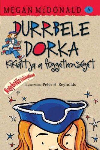 Durrbele Dorka kikiáltja függetlenségét - Megan McDonald pdf epub