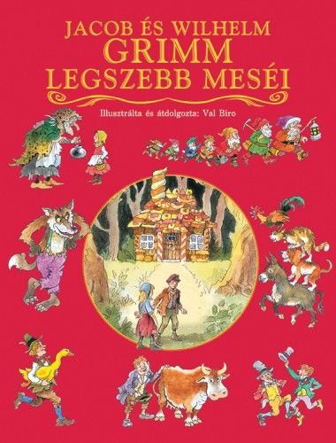 Jacob és Wilhelm Grimm legszebb meséi - Wilhelm Carl Grimm- Jacob Grimm pdf epub