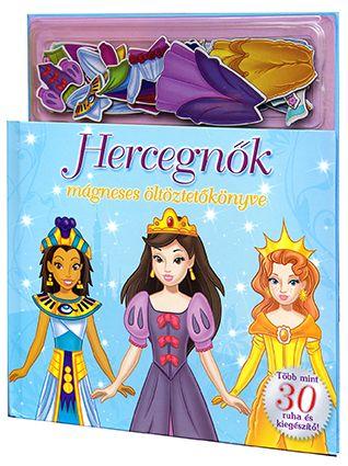 Hercegnők mágneses öltöztetőkönyve - Szilágyiné Márton Andrea pdf epub