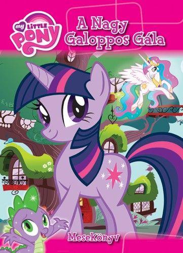 My Little Pony - A Nagy Galoppos Gála - Mesekönyv -  pdf epub