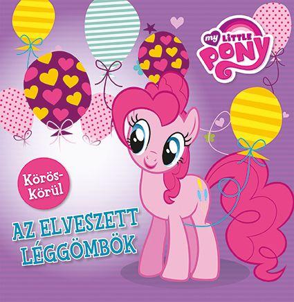My Little Pony - Körös körül - Az elveszett léggömbök - Móra könyvkiadó pdf epub