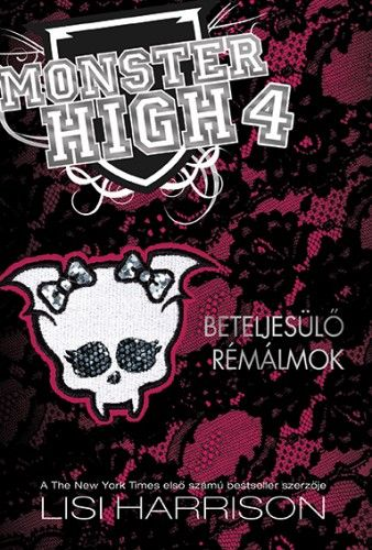 Monster High 4. - Beteljesülő rémálmok
