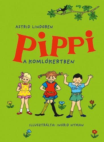 Harisnyás Pippi a komlókertben - Astrid Lindgren |