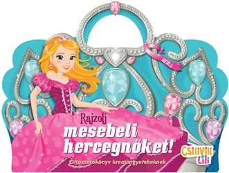 Csilivili Lili - Rajzolj mesebeli hercegnőket! -  pdf epub