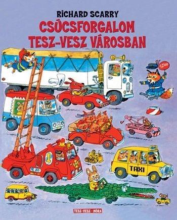 Csúcsforgalom Tesz-Vesz városban - Richard Scarry pdf epub