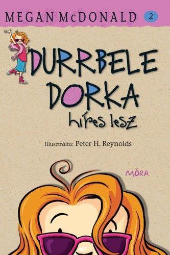 Durrbele Dorka híres lesz - Megan McDonald |