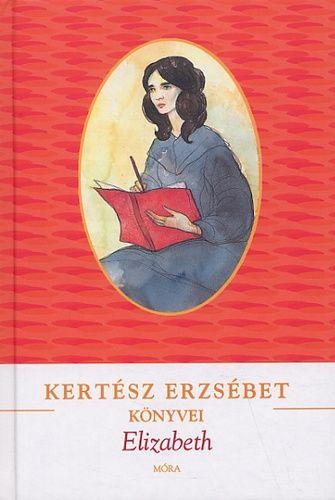 Elizabeth - Kertész Erzsébet pdf epub