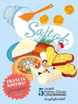 Francia konyha - Sajtok - Pierre-Olivier Lenormand pdf epub