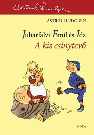 Juharfalvi Emil és Ida - A kis csínytevő - Astrid Lindgren |
