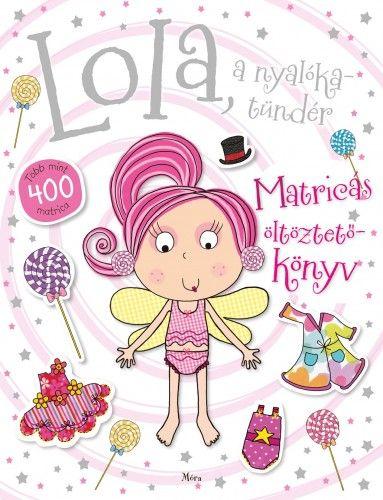 Lola, a nyalókatündér – matricás öltöztetőkönyv