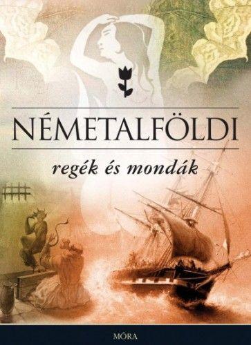Németalföldi regék és mondák - Csokonai Attila pdf epub