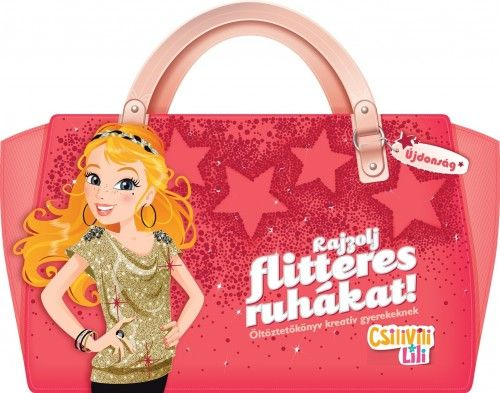 Csilivili Lili - Rajzolj flitteres ruhákat!
