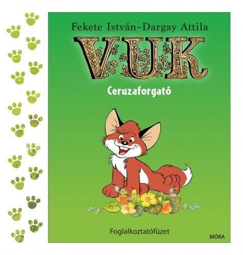 Vuk ceruzaforgató - Foglakoztatófüzet - Fekete István pdf epub