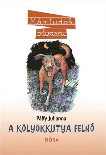 A kölyökkutya felnő - Pálfy Julianna |