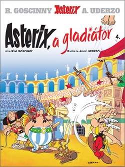 Asterix 4. - Asterix, a gladiátor - René Goscinny |