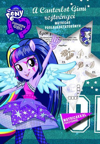 A Canterlot Gimi rejtvényei - Equestria Girls - Matricás foglalkoztatókönyv poszterrel