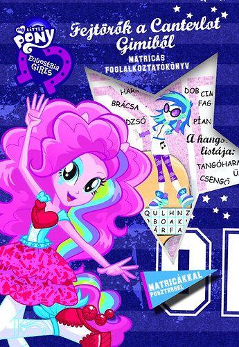 Fejtörők a Canterlot Gimiből - Equestria Girls - Matricás foglalkoztatókönyv poszterrel