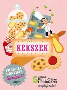 Francia konyha - Kekszek - Pierre-Olivier Lenormand pdf epub