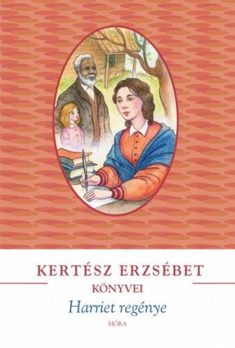 Harriet regénye - Kertész Erzsébet pdf epub