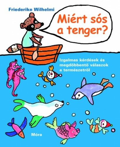 Miért sós a tenger? - Friederike Wilhelmi |