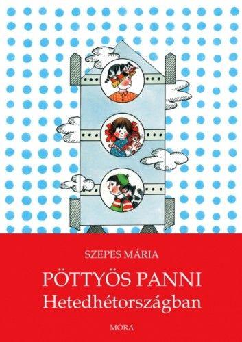 Pöttyös Panni Hetedhétországban - Szepes Mária pdf epub