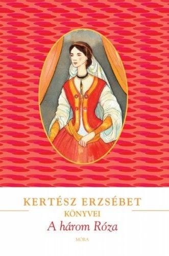 A három Róza - Kertész Erzsébet pdf epub