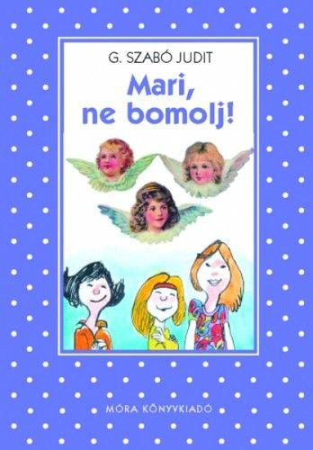 Mari, ne bomolj! - G. Szabó Judit pdf epub