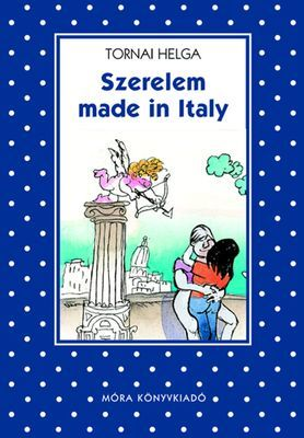 Szerelem made in Italy - Tornai Helga pdf epub
