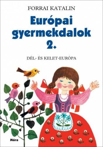 Európai gyermekdalok 2. - Forrai Katalin pdf epub