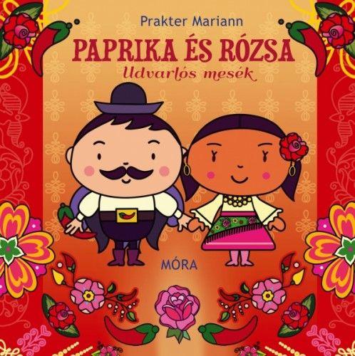 Paprika és Rózsa - Prakter Mariann  