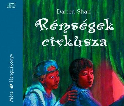 Rémségek Cirkusza - Hangoskönyv - Darren Shan pdf epub