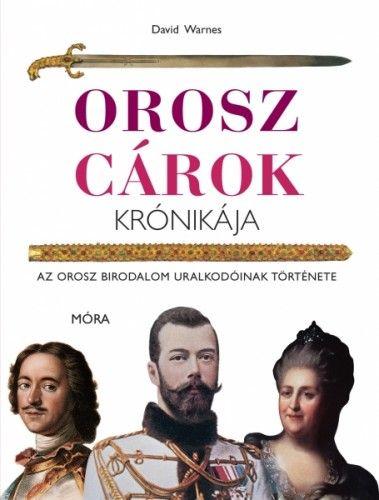 Orosz cárok krónikája - David Warnes |