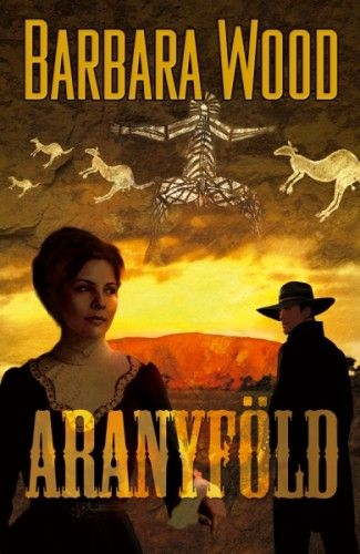 Aranyföld - Barbara Wood pdf epub