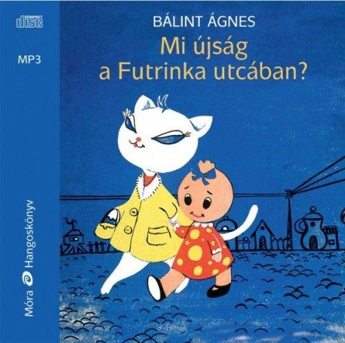 Mi újság a Futrinka utcában? - Hangoskönyv - Bálint Ágnes |